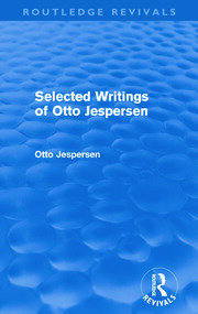 Selected Writings of Otto Jespersen (Routledge Revivals) - 1st Edition book cover