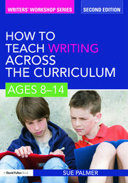 How to Teach Writing Across the Curriculum: Ages 8-14 - August 20, 2010