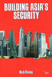 Building Asia's Security - 1st Edition book cover