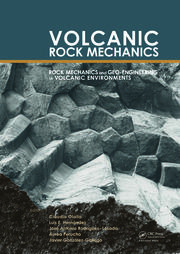 Volcanic Rock Mechanics: Rock Mechanics and Geo-engineering in Volcanic Environments