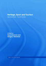 Heritage, Sport and Tourism - 1st Edition book cover
