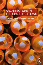 Architecture in the Space of Flows - 1st Edition book cover