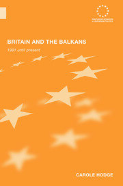 Britain and the Balkans - 1st Edition book cover