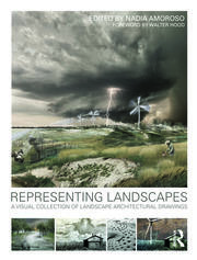 Representing Landscapes : A Visual Collection of Landscape Architectural Drawings - 1st Edition book cover