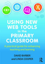 Using New Web Tools in the Primary Classroom - 1st Edition book cover