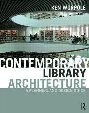 Contemporary Library Architecture - 1st Edition book cover