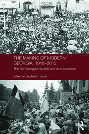 The Making of Modern Georgia, 1918-2012 - 1st Edition book cover