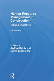 Human Resource Management in Construction: Critical Perspectives