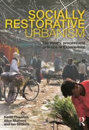 Socially Restorative Urbanism - 1st Edition book cover
