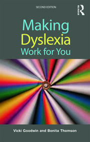 Making Dyslexia Work for You - 2nd Edition book cover