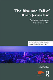 The Rise and Fall of Arab Jerusalem - 1st Edition book cover