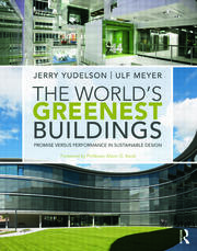 The World's Greenest Buildings: Promise Versus Performance in Sustainable Design