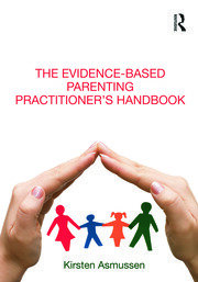 The Evidence-based Parenting Practitioner's Handbook - 1st Edition book cover