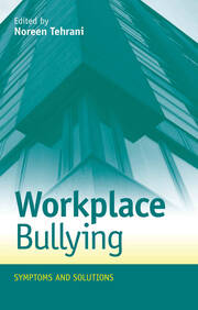 Workplace Bullying: Symptoms and Solutions