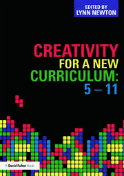 Creativity for a New Curriculum: 5-11 - 1st Edition book cover