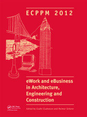 eWork and eBusiness in Architecture, Engineering and Construction: ECPPM 2012
