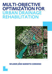 Multi-Objective Optimization for Urban Drainage Rehabilitation: UNESCO-IHE PhD Thesis