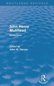 John Henry Muirhead (Routledge Revivals) - 1st Edition book cover
