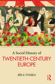 A Social History of Twentieth-Century Europe - 1st Edition book cover