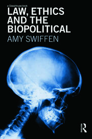 Law, Ethics and the Biopolitical - 1st Edition book cover