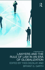 Lawyers and the Rule of Law in an Era of Globalization - 1st Edition book cover