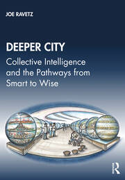 Deeper City : Collective Intelligence and the Pathways from Smart to Wise - 1st Edition book cover
