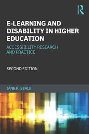 E-learning and Disability in Higher Education - 2nd Edition book cover