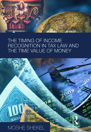 The Timing of Income Recognition in Tax Law and the Time Value of Money - 1st Edition book cover
