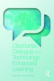 Discourse, Dialogue and Technology Enhanced Learning - 1st Edition book cover