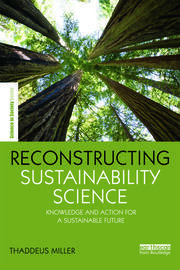 Reconstructing Sustainability Science: Knowledge and action for a sustainable future