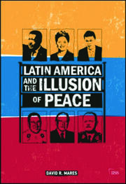 Latin America and the Illusion of Peace - 1st Edition book cover