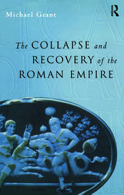 Collapse and Recovery of the Roman Empire - 1st Edition book cover