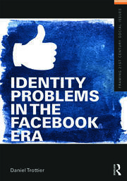 Identity Problems in the Facebook Era - 1st Edition book cover