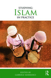 Studying Islam in Practice - 1st Edition book cover