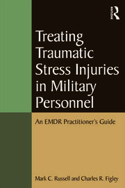 Treating Traumatic Stress Injuries in Military Personnel - 1st Edition book cover
