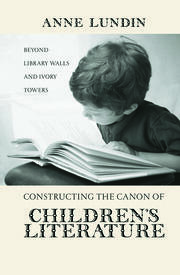 Constructing the Canon of Children's Literature - 1st Edition book cover