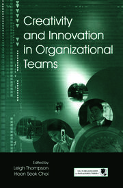 Creativity and Innovation in Organizational Teams - 1st Edition book cover