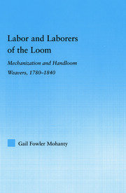 Labor and Laborers of the Loom - 1st Edition book cover