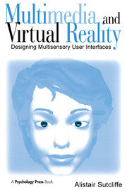 Multimedia and Virtual Reality: Designing Multisensory User Interfaces