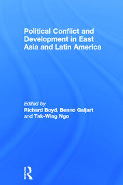 Political Conflict and Development in East Asia and Latin America - 1st Edition book cover
