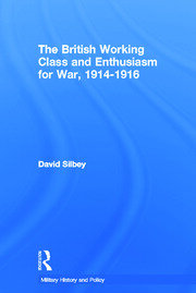The British Working Class and Enthusiasm for War, 1914-1916 - 1st Edition book cover