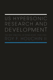 US Hypersonic Research and Development - 1st Edition book cover