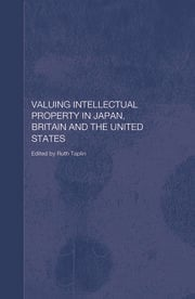 Valuing Intellectual Property in Japan, Britain and the United States - 1st Edition book cover