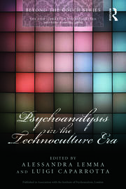 Psychoanalysis in the Technoculture Era - 1st Edition book cover