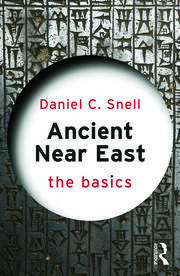 Ancient Near East: The Basics - 1st Edition book cover