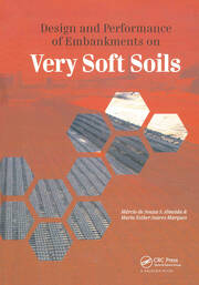 Design and Performance of Embankments on Very Soft Soils