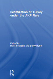 Islamization of Turkey under the AKP Rule - 1st Edition book cover