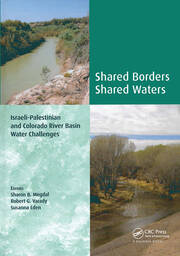 Shared Borders, Shared Waters: Israeli-Palestinian and Colorado River Basin Water Challenges