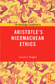 The Routledge Guidebook to Aristotle's Nicomachean Ethics - 1st Edition book cover