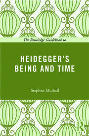 The Routledge Guidebook to Heidegger's Being and Time - 1st Edition book cover